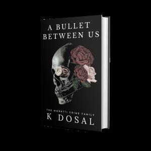 A Bullet Between Us – Signed HARDBACK